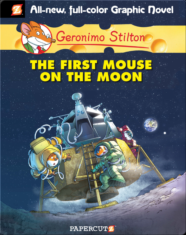 Geronimo Stilton Graphic Novel #14: The First Mouse on the Moon