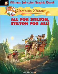 Geronimo Stilton Graphic Novel #15: All for Stilton, Stilton for All!