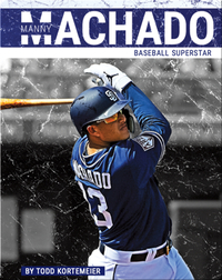 Manny Machado: Baseball Superstar