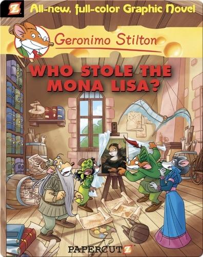 Geronimo Stilton Graphic Novel #6: Who Stole the Mona Lisa
