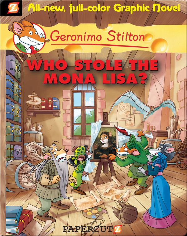 Geronimo Stilton Graphic Novel #6: Who Stole the Mona Lisa