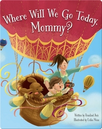 Where Will We Go Today Mommy
