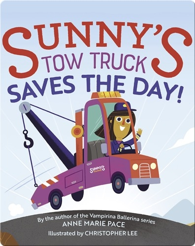 Sunny's Tow Truck Saves the Day!