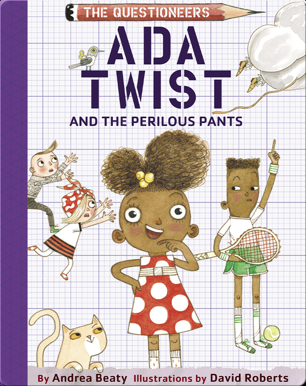 The Questioneers Book 2: Ada Twist and the Perilous Pants