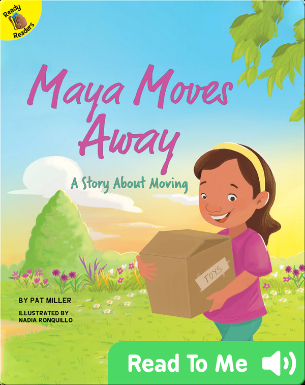 Maya Moves Away