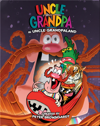 Uncle Grandpa OGN Vol. 2: Uncle Grandpa in Uncle Grandpaland