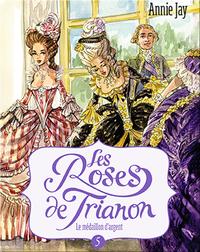 Les Roses de Trianon: Le médaillon d'argent