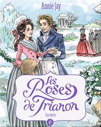 Les Roses de Trianon: Les noces