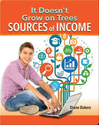 It Doesn't Grow on Trees: Sources of Income