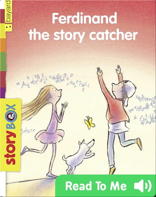 Ferdinand the Story Catcher