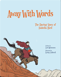 Away with Words: The Daring Story Of Isabella Bird