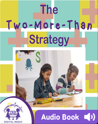 The Two-More-Than Strategy