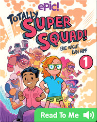 Totally Super Squad! Book 1: Blast From the Past
