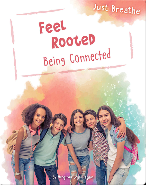 Feel Rooted: Being Connected