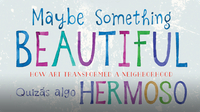 Maybe Something Beautiful: How Art Transformed a Neighborhood - Bilingual Edition