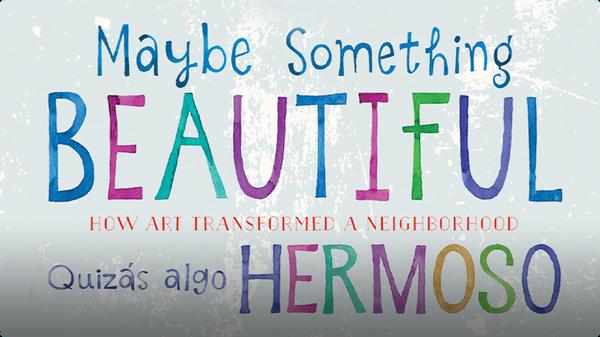 Maybe Something Beautiful: How Art Transformed a Neighborhood - Bilingual Edition