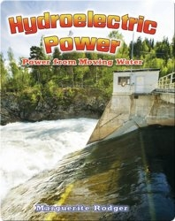 Hydroelectric Power: Power from Moving Water
