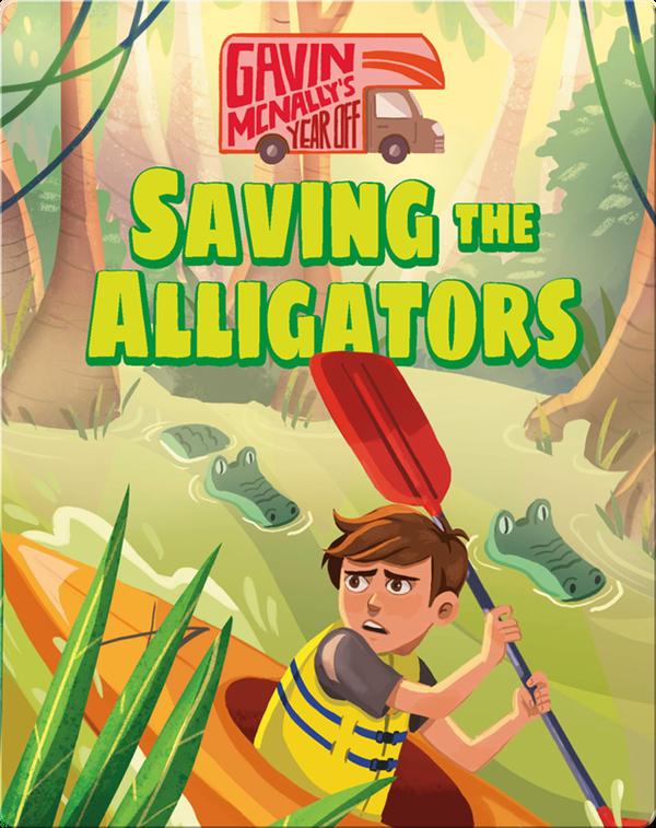 Gavin McNally's Year Off Book 3: Saving the Alligators