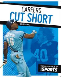Careers Cut Short