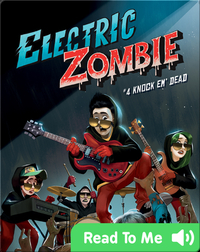 Electric Zombie Book 4: Knock 'Em Dead