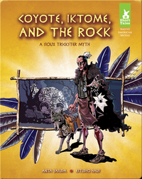 Coyote, Iktoma, and The Rock: A Sioux Trickster Myth