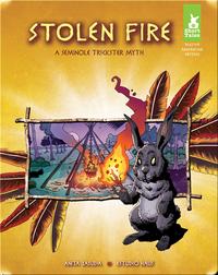 Stolen Fire: A Seminole Trickster Myth