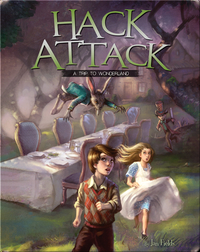 Hack Attack: A Trip to Wonderland