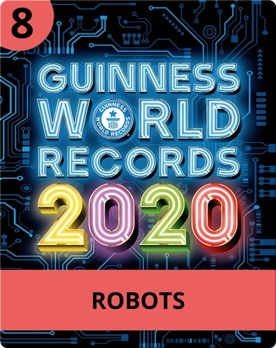 Guinness World Records 2020: Robots