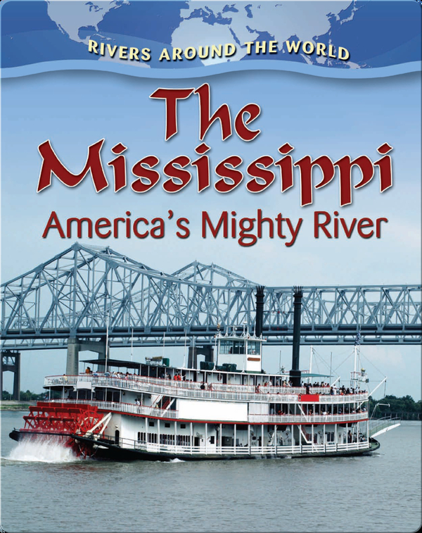 The Mississippi: America's Mighty River