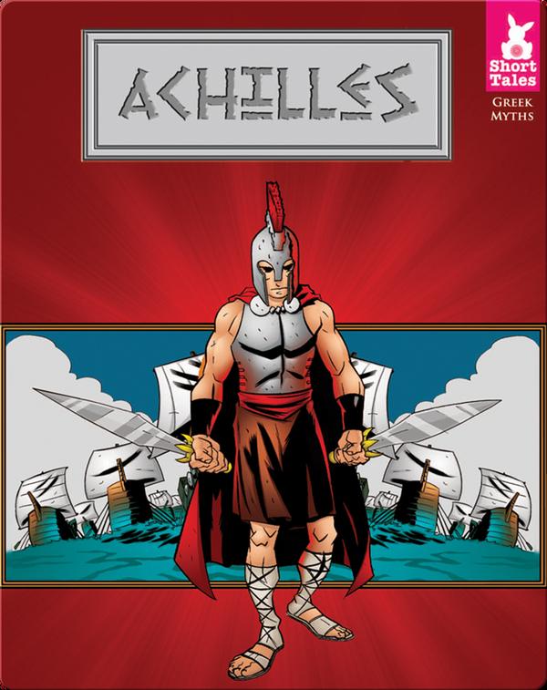 Short Tales Greek Myths: Achilles