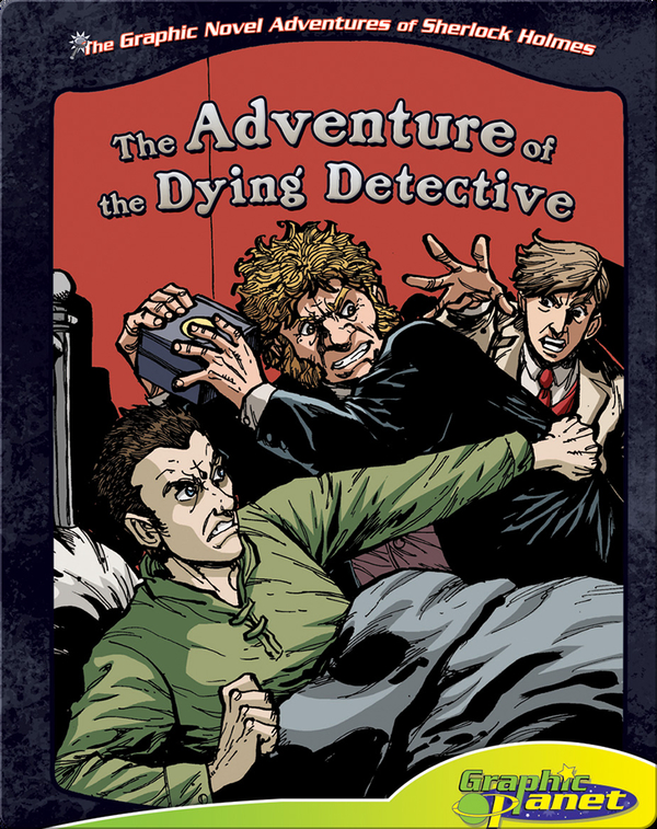 The Graphic Novel Adventures of Sherlock Holmes: Adventure of the Dying Detective