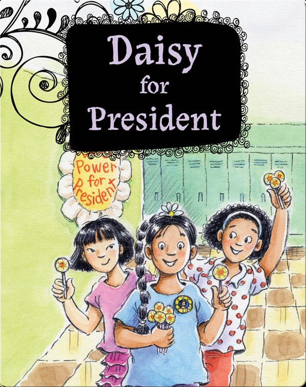 Growing Up Daisy Book 2: Daisy for President