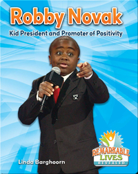 Robby Novak: Kid President and Promoter of Positivity