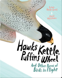 Hawks Kettle, Puffins Wheel And Other Poems of Birds in Flight