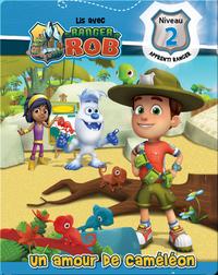Lis avec Ranger Rob: Un amour de caméléon