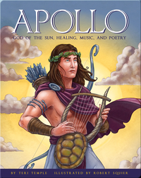 Apollo: God of the Sun, Healing, Music, and Poetry