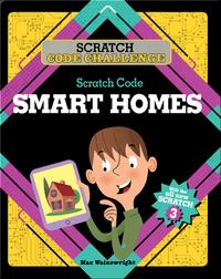 Scratch Code Challenge: Scratch Code Smart Homes