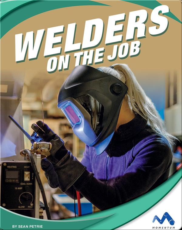 Exploring Trade Jobs: Welders on the Job