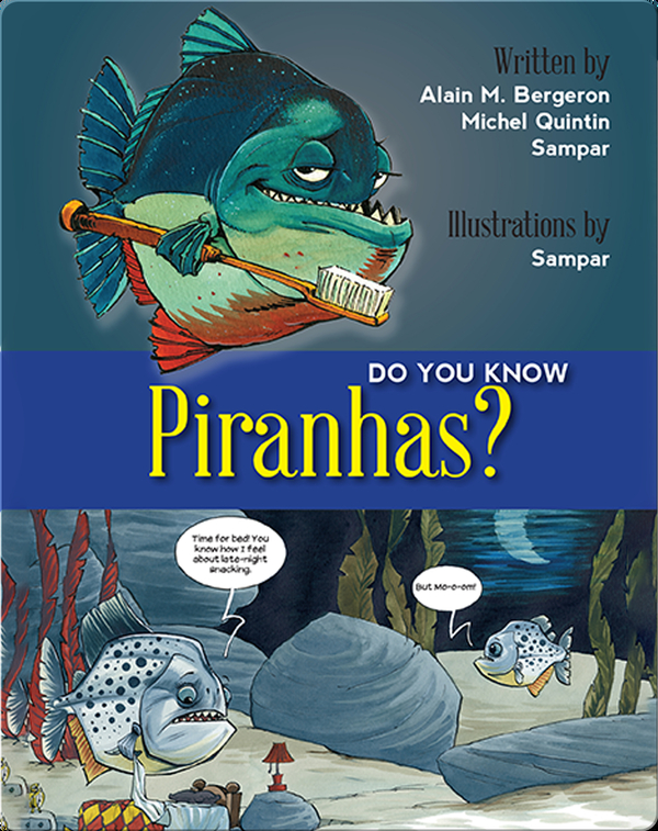 Do You Know Piranhas?