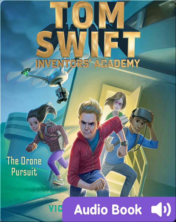 Tom Swift Inventors' Academy: The Drone Agent