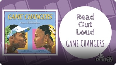 Read Out Loud: Game Changers: The Story of Venus and Serena Williams