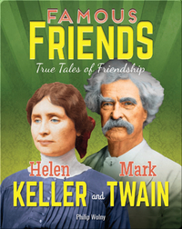 Famous Friends: Helen Keller and Mark Twain