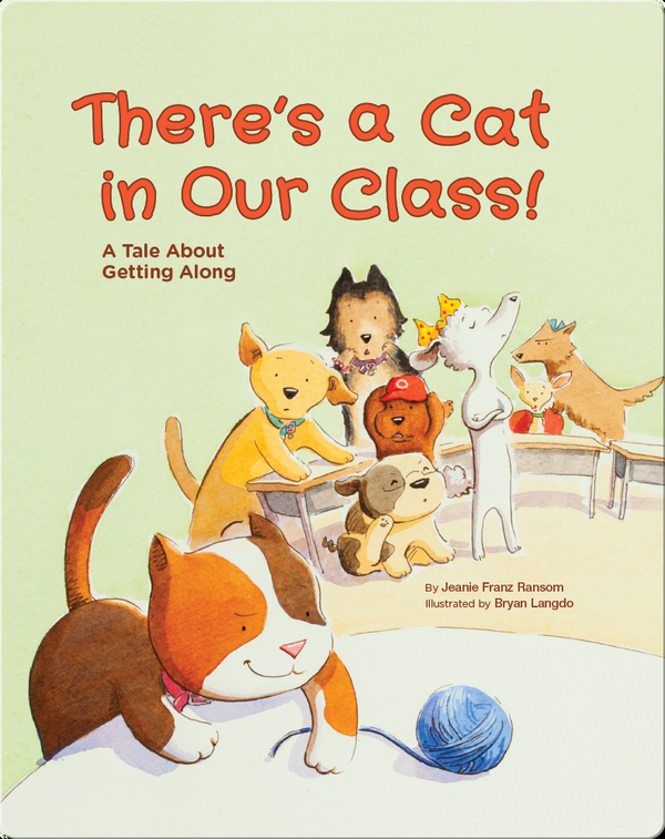 There's A Cat In Our Class: A Tale About Getting Along