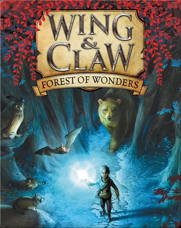 Wing & Claw Book 1: Forest of Wonders