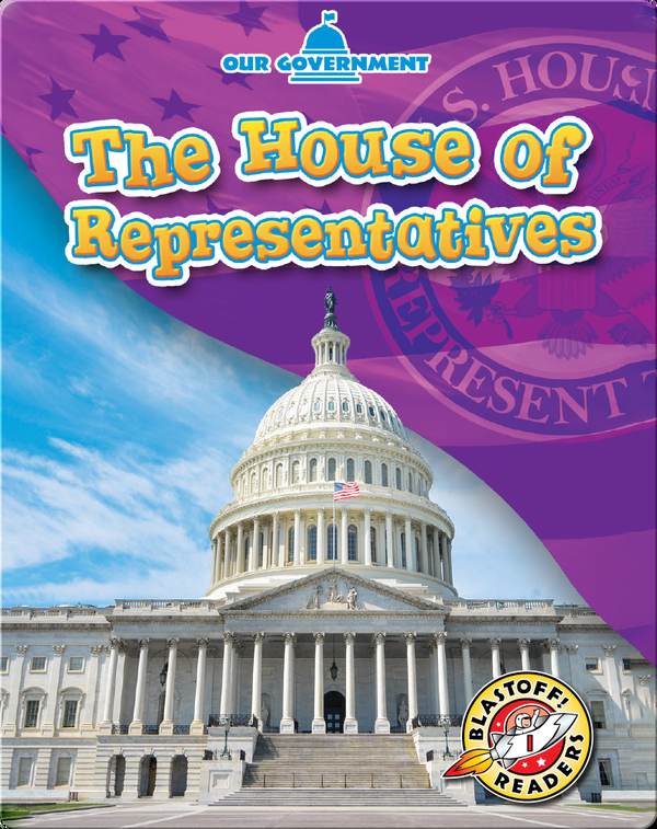 Our Government: The House of Representatives