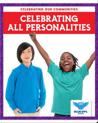Celebrating Our Comunities: Celebrating All Personalities