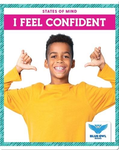 States of Mind: I Feel Confident