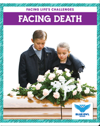 Facing Life's Challenges: Facing Death