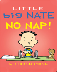 Little Big Nate: No Nap!