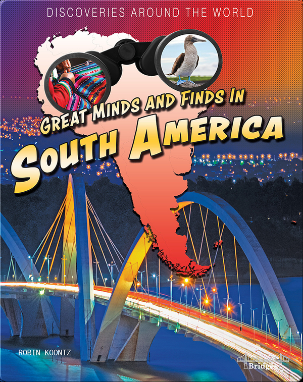 Great Minds and Finds in South America